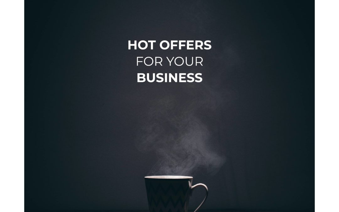 HOT OFFERS for your BUSINESS